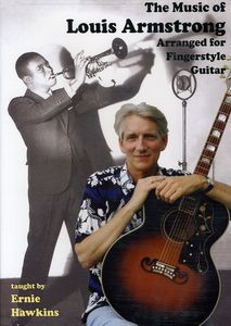 The Music of Louis Armstrong Arranged for Fingerstyle Guitar