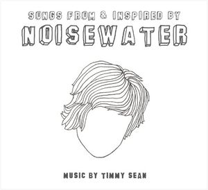 Songs from & Inspired By Noisewater