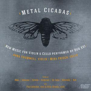 Metal Cicadas New Music for Violin Cello Duo Xxi