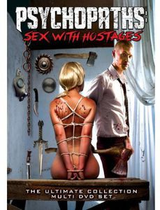 Psychopaths: Sex With Hostagesthe Ultimate Collect