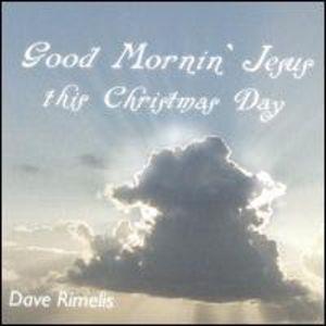 Good Morning Jesus This Christmas Day