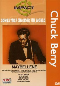 Impact: Songs That Changed the World: Chuck Berry: Maybellene