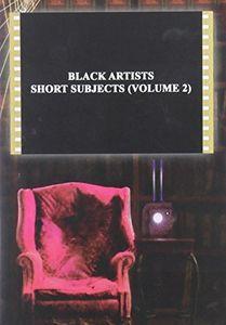 Black Artists Short Subjects: Volume 2