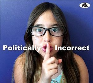 Politically Incorrect