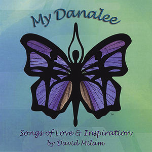 My Danalee-Songs of Love & Inspiriation