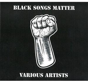 Black Songs Matter /  Various Artists