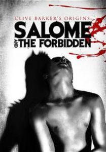 Clive Barker's Origins: Salome & the Forbidden