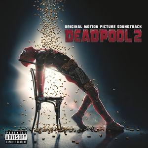 Deadpool 2 (Original Soundtrack) [Explicit Content]