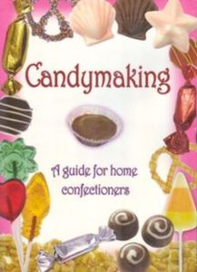 Candymaking - A Guide for Home Confectioners