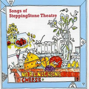 No Picnic Being Cheese: Songs of Steppingstone the