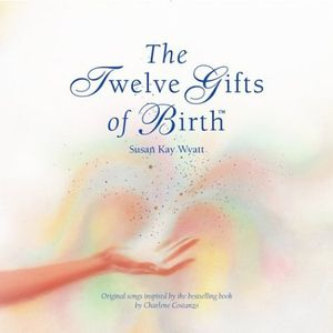 Twelve Gifts of Birth