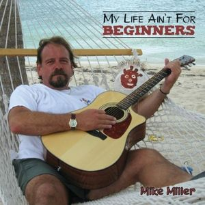 My Life Ain't for Beginners