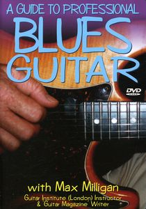 A Guide to Professional Blues Guitar