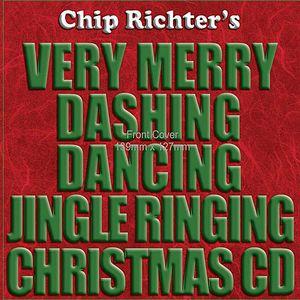 Chip Richter's Very Merry Dashing Dancing Jingle R