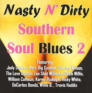 Nasty N Dirty Southern Soul Blues Volume 2 (Various Artists)