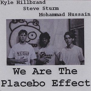 We Are the Placebo Effect /  Various