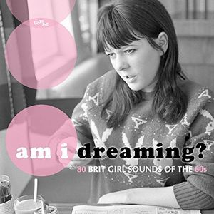 Am I Dreaming: 80 Brit Girl Sounds Of The 60s /  Various [Import]