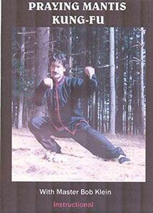 Bob Klein - Praying Mantis Kung-Fu