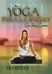 Yoga Para La Salud Con Jenny Cornero: Diabetes