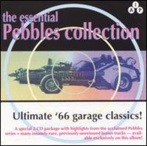 Essential Pebbles 1: Best Of American Garage