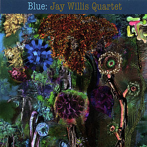 Willis, Jay : Blue: Jay Willis Quartet