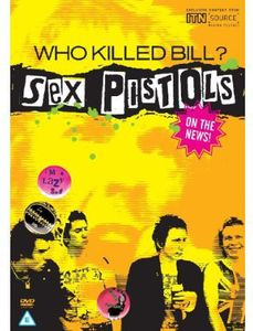 Who Killed Bill? Sex Pistols on the News! [Import]