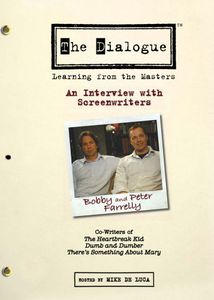 The Dialogue: Learning From the Masters: An Interview With Screenwriters Bobby and Peter Farrelly