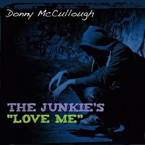 The Junkies (Love Me)