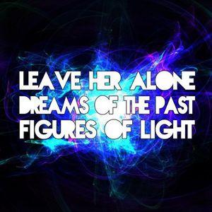 Leave Her Alone /  Dreams of the Past