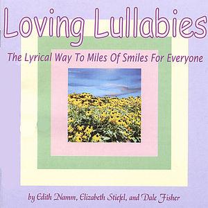 Loving Lullabies the Lyrical Way to Miles of Smile