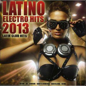 Latino Electro Hits 2013 /  Various