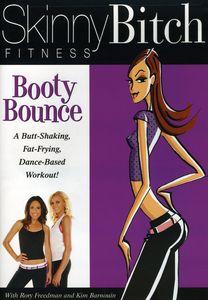 Skinny Bitch: Booty Bounce