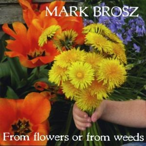 From Flowers or from Weeds