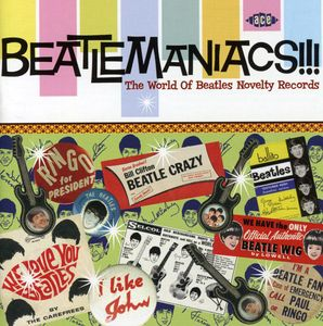 Beatlemaniacs: The World Of Beatles Novelty Records [Import]