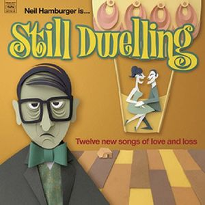 Still Dwelling , Neil Hamburger