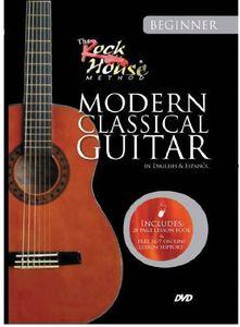 Rock House: Learn Modern Classical Guitar: Beginner