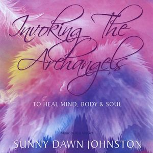 Invoking the Archangels-To Heal Mind Body & Soul
