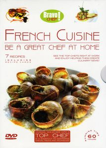 Bravo Chef! French Cuisine: Be A Great Chef At Home