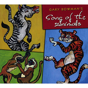 Gary Bowman's Song of the Animals