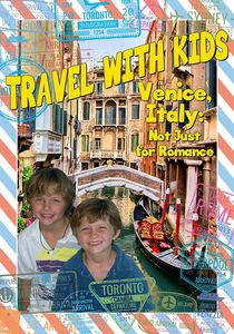 Travel With Kids: Venice Italy
