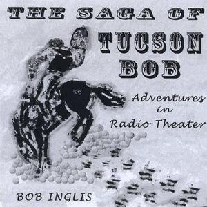 Radio Theater-The Saga of Tucson Bob
