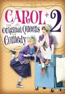 Carol Burnett: Carol + 2 The Original Queens Of Comedy