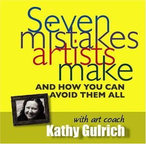 Seven Mistakes Artists Make & How You Can Avoid Them