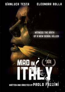 Mad In Italy: Witness The Birth Of A New Serial Killer