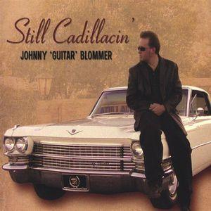Still Cadillacin
