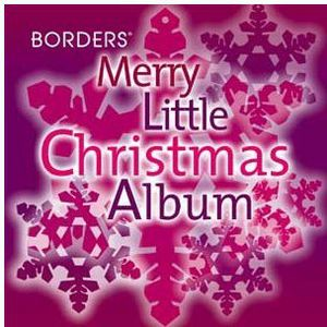 Borders Merry Little Christmas Album /  Various