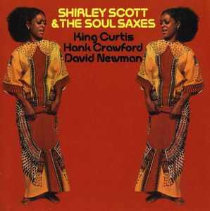 Shirley Scott & the Soul Saxes