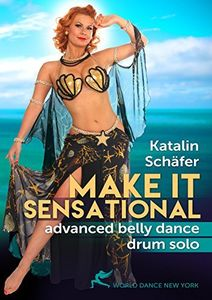 Make It Sensational - Advanced Belly Dance Drum