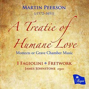 Martin Peerson: Treatie Of Humane Love - Mottects