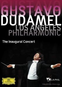 Gustavo Dudamel and the Los Angeles Philharmonic: The Inaugural Concert